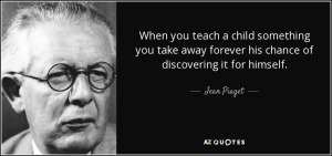 quote-when-you-teach-a-child-something-you-take-away-forever-his-chance-of-discovering-it-jean-piaget-52-61-83
